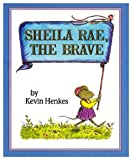 Sheila Rae, the Brave, Kevin Henkes, 0874999529