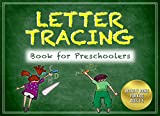 Letter Tracing Book for Preschoolers (Activity Books for Kids Ages 3-5)