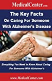 The Key Facts on Caring for Someone with Alzheimer's Disease, Patrick Nee, 1484912977