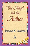 The Angel and the Author, Jerome K. Jerome, 142183880X