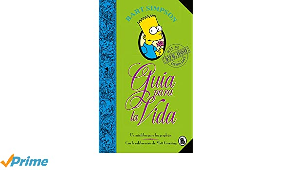 Amazon.com: Bart Simpson: Guía para la vida: Un mini-libro para los perplejos / Bart Simpsons Guide to Life (Spanish Edition) (9788402421999): Matt ...