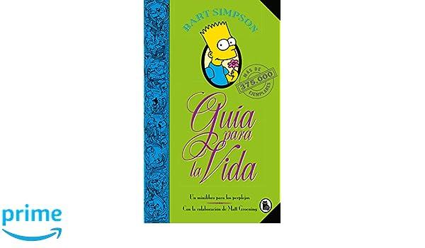 Amazon.com: Bart Simpson: Guía para la vida: Un mini-libro para los perplejos / Bart Simpsons Guide to Life (Spanish Edition) (9788402421999): Matt ...
