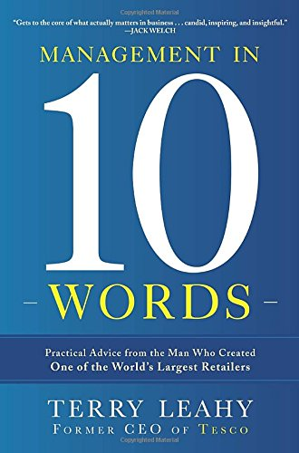 Management in Ten Words: Practical Advice from the Man Who Created One of the World's Largest ()