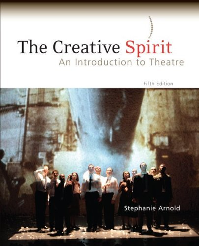 Read Online Creative Spirit: An Introduction to Theatre 5TH EDITION ebook