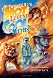 Yellowstone's Hot Legends and Cool Myths, Robert Rath, 1560374853