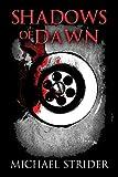 Shadows of Dawn, Michael Strider, 1627725636