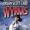 Wyrms Audiobook by Orson Scott Card Narrated by Emily Janice Card
