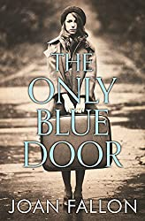 THE ONLY BLUE DOOR: The moving story of three children, based on actual events in World War II