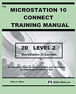 MicroStation 10 Connect Training Manual 2D Level 2: Peter A  Mann