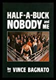 Half-A-Buck, Nobody and Me, Vince Bagnato, 0919822657