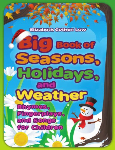 Big Book of Seasons, Holidays, and Weather: Rhymes, Fingerplays, and Songs for Children -