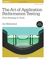 The Art of Application Performance Testing: From Strategy to Tools, 2nd Edition Front Cover