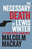 """The Necessary Death of Lewis Winter"" av Malcolm Mackay"