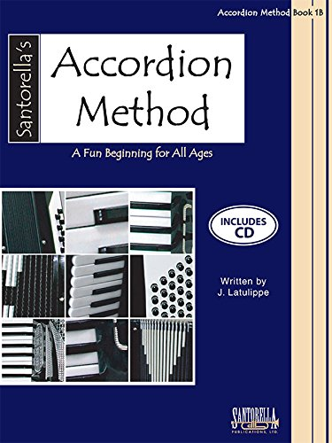 (Santorella's Accordion Method * Book 1B * with CD)