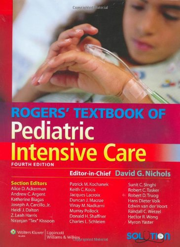 Rogers' Textbook of Pediatric Intensive Care (Rogers Textbook of Pediatric Intensive Care) Pdf