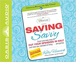 Saving Savvy (Library Edition): Smart and Easy Ways to Cut Your Spending in Half and Raise Your Standard of Living and Giving
