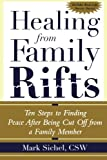 img - for Healing From Family Rifts : Ten Steps to Finding Peace After Being Cut Off From a Family Member book / textbook / text book
