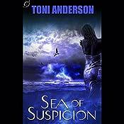 Sea of Suspicion   Toni Anderson