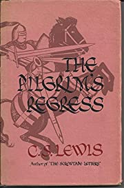 The Pilgrim's Regress. An Allegorical…