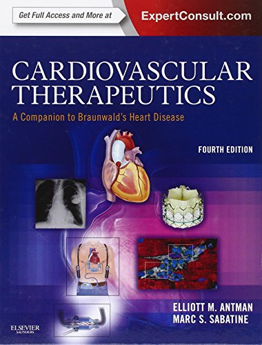 Cardiovascular Therapeutics   A Companion To Braunwalds Heart Disease  Expert Consult   Online And Print  4E