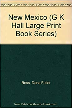 New Mexico (G.K. HALL LARGE PRINT BOOK SERIES)