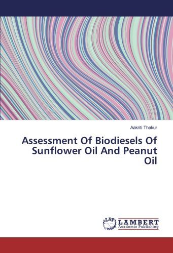 Download Assessment Of Biodiesels Of Sunflower Oil And Peanut Oil PDF