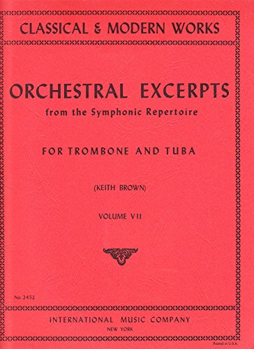 Orchestral Excerpts from the Symphonic Repertoire for Trombone and Tuba, Volume VII (Classical & Modern Works)