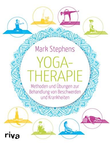 Yogatherapie: Methoden und Übungen zur Behandlung von ...