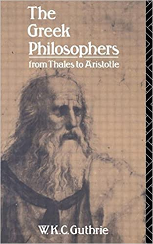Book The Greek Philosophers: From Thales to Aristotle (Up) by W.K.C. Guthrie (1968-01-05)