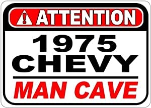 1975 75 CHEVY Attention Man Cave Aluminum Street Sign - 10 x 14 Inches