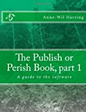 The Publish or Perish Book, Part 1, Anne-Wil Harzing, 0980848539