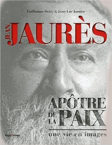 Lire Jean Jaurès - Apôtre de la paix pdf, epub