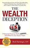 The Wealth Deception: 7 Personal Finance Myths BUSTED... and What to Do About Them