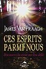 Ces esprits parmi nous par Van Praagh