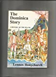 The Dominica Story A History of the Island