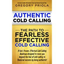 AUTHENTIC COLD CALLING: The Path to Fearless, Effective Cold Calling