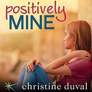Positively Mine Audiobook