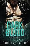Dark Blood: A Bad Boy Mafia Romance (Mafia Brides)