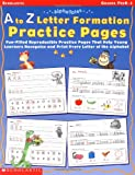 A to Z Letter Formation Practice Pages, Scholastic Teaching Resources, 043933151X