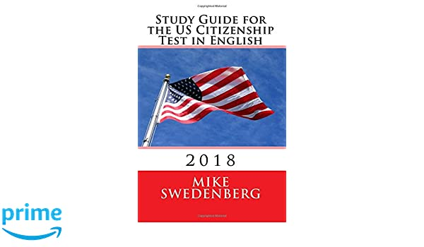 Study Guide For The US Citizenship Test In English 2018 Guides