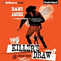Killer's Draw: The Circuit Rider Audiobook by Dani Amore Narrated by Mikael Naramore