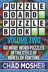 Puzzle Board Puzzle Book: Volume Two: 60 More Word Puzzles in the Style of Wheel of Fortune Paperback