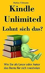Kindle Unlimited - Lohnt sich das?: Wie Sie als Leser oder Autor das Beste für sich rausholen