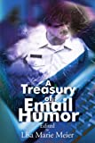 A Treasury of Email Humor, Lisa Marie Meier, 0595149979