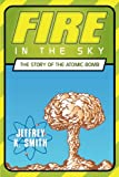 Fire in the Sky, Jeffrey K. Smith, 1449092667