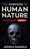 The Darkside of Human Nature: Poems Ebook 1 (Poem Collection ebooks)