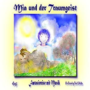 Mia und der Traumgeist Hörbuch