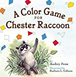 A Color Game for Chester Raccoon, Audrey Penn, 1933718587