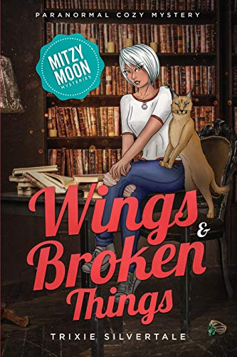 Wings and Broken Things: Paranormal Cozy Mystery (Mitzy Moon Mysteries Book 3) by [Silvertale, Trixie]