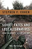 img - for Soviet Fates and Lost Alternatives by Cohen, Stephen (2011) Paperback book / textbook / text book